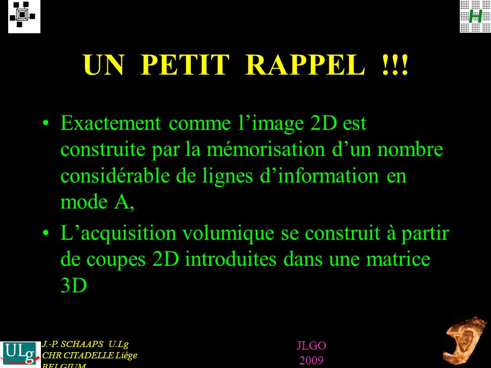J.-P. SCHAAPS U.Lg CHR CITADELLE Liége BELGIUM JLGO 2009 UN PETIT RAPPEL !!.