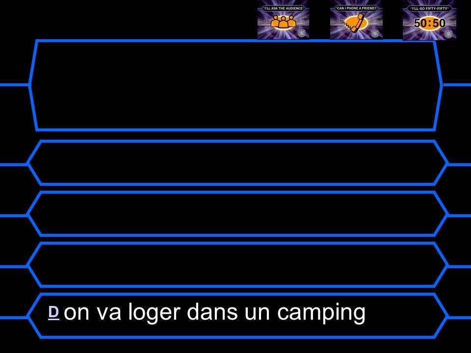 choose: AA on vas logé dans un camping B B on va loger dans une camping CC on va logé dans un camping DD on va loger dans un camping 11