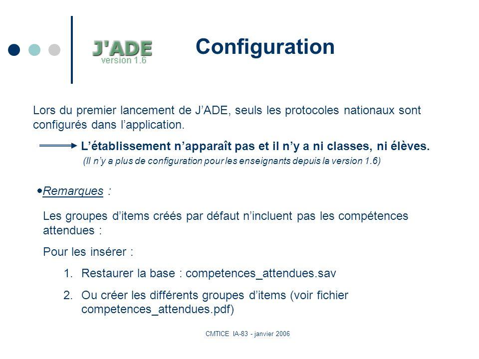 CMTICE IA-83 - janvier 2006 Configuration Lors du premier lancement de JADE, seuls les protocoles nationaux sont configurés dans lapplication.