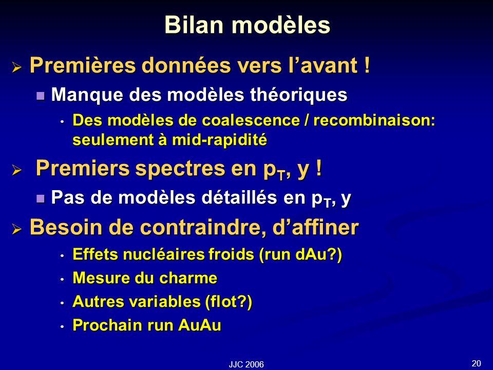 20 JJC 2006 Bilan modèles Premières données vers lavant .