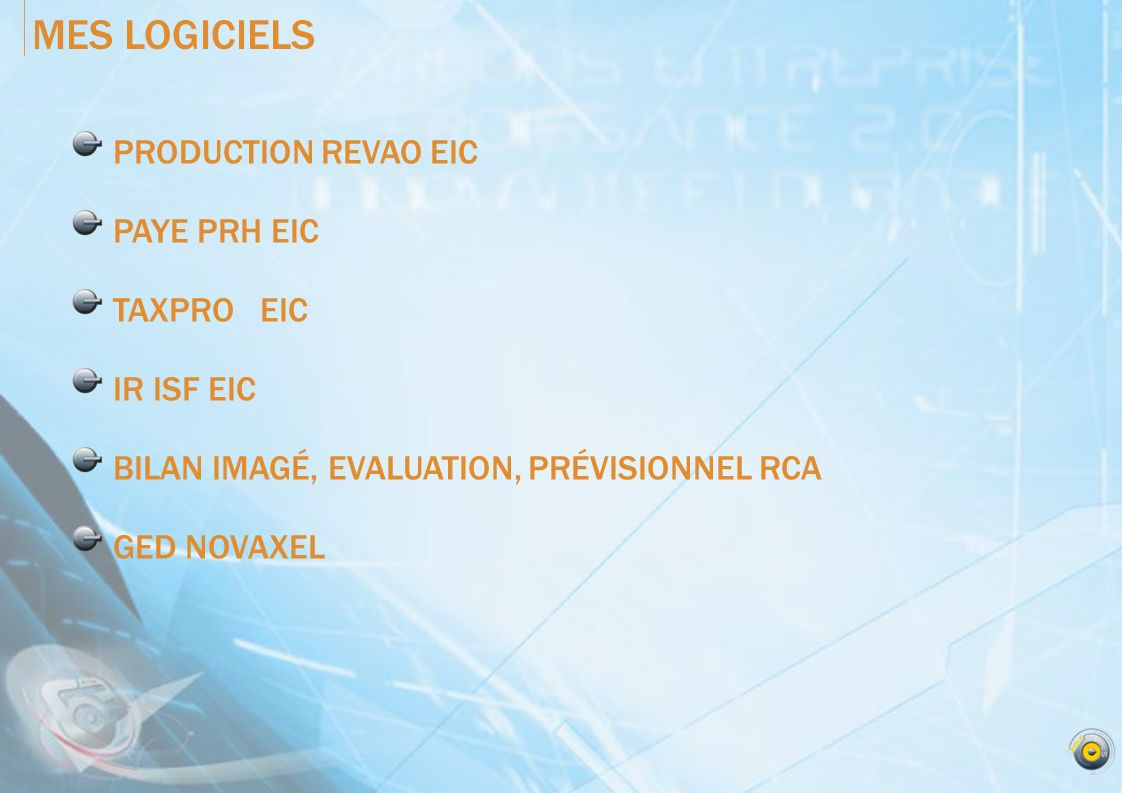 MES LOGICIELS PRODUCTION REVAO EIC PAYE PRH EIC TAXPRO EIC IR ISF EIC BILAN IMAGÉ, EVALUATION, PRÉVISIONNEL RCA GED NOVAXEL