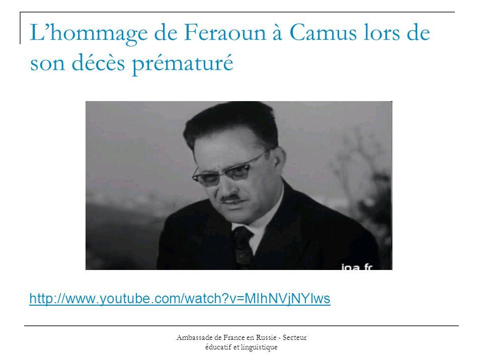 Ambassade de France en Russie - Secteur éducatif et linguistique Lhommage de Feraoun à Camus lors de son décès prématuré http://www.youtube.com/watch?