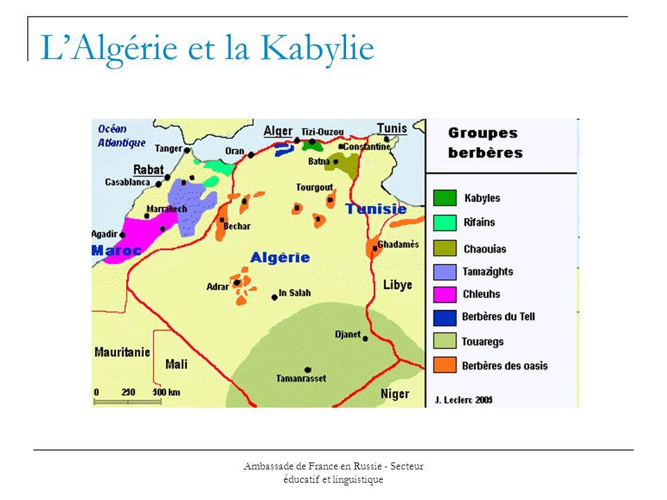 Ambassade de France en Russie - Secteur éducatif et linguistique LAlgérie et la Kabylie