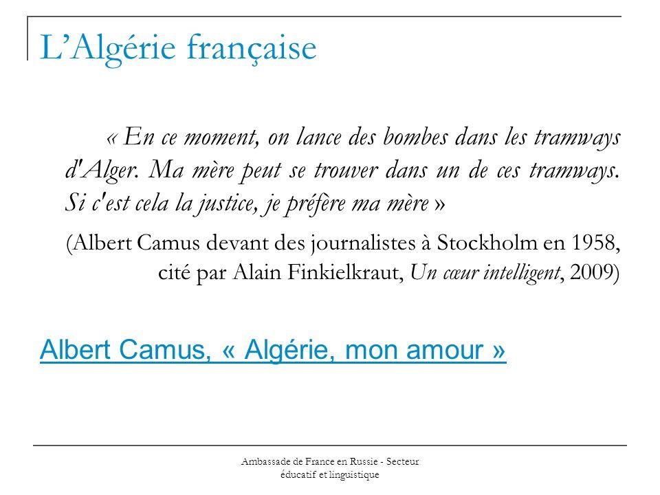 Ambassade de France en Russie - Secteur éducatif et linguistique LAlgérie française « En ce moment, on lance des bombes dans les tramways d Alger.