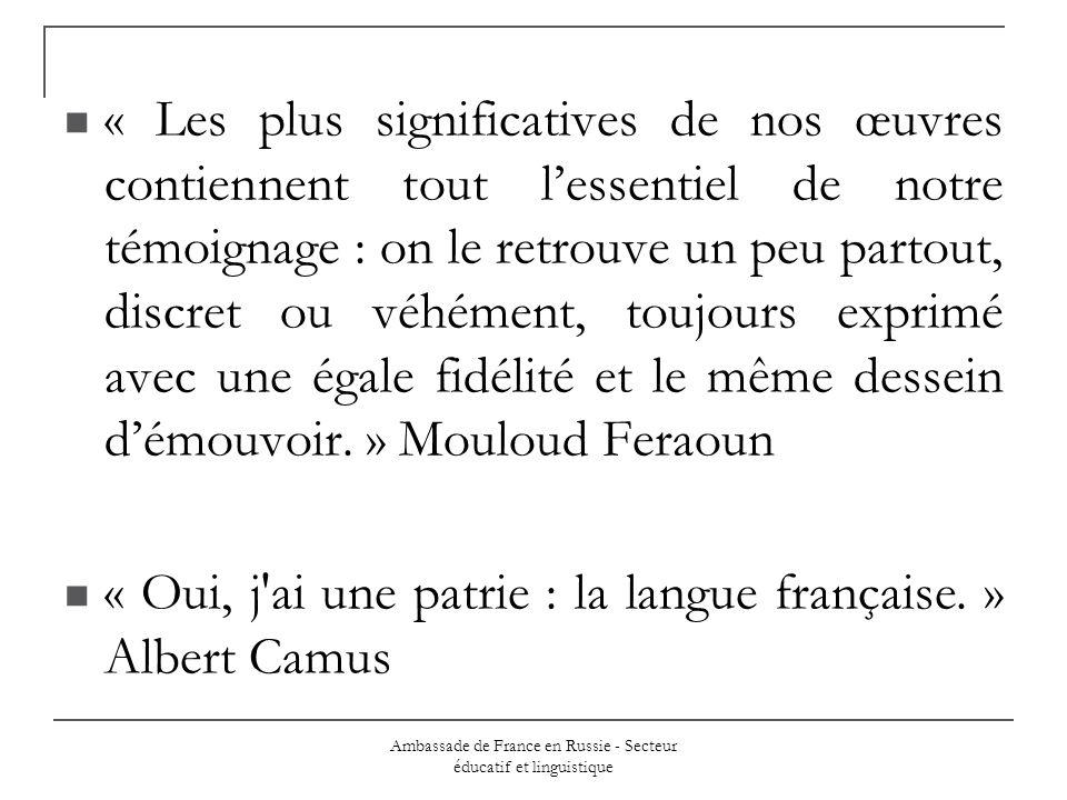 Ambassade de France en Russie - Secteur éducatif et linguistique « Les plus significatives de nos œuvres contiennent tout lessentiel de notre témoigna