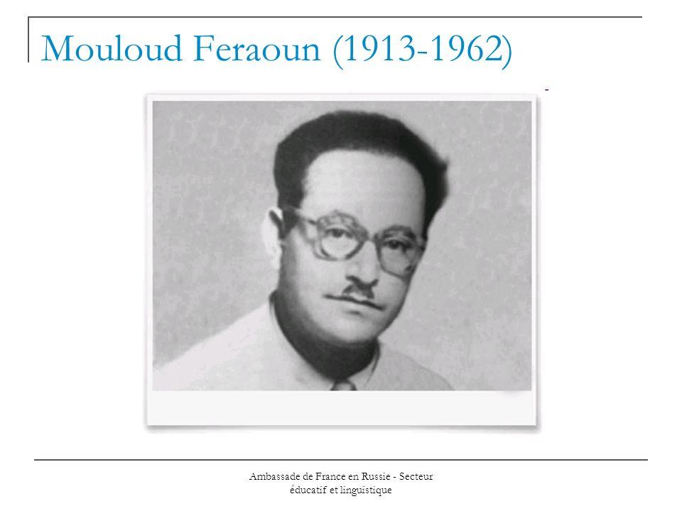 Ambassade de France en Russie - Secteur éducatif et linguistique Mouloud Feraoun (1913-1962)