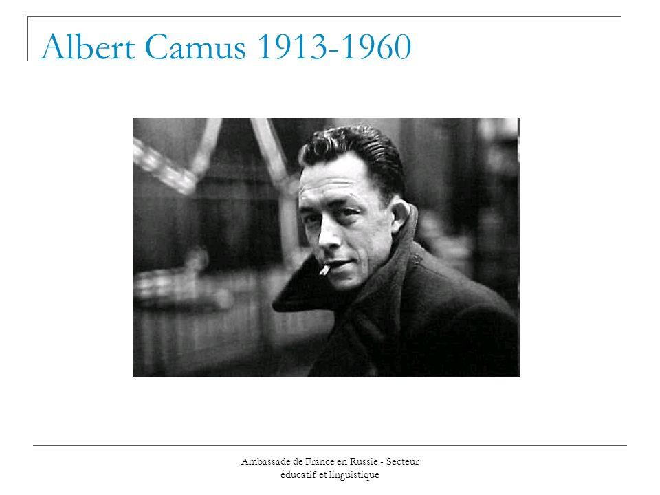 Ambassade de France en Russie - Secteur éducatif et linguistique Albert Camus 1913-1960
