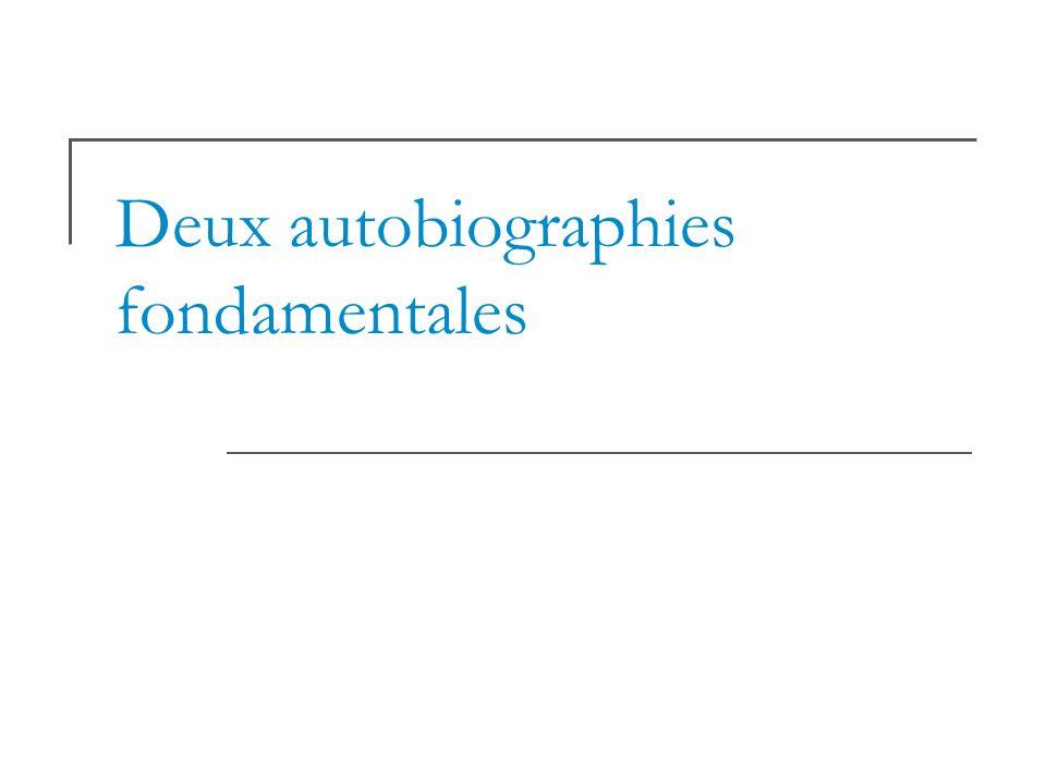 Deux autobiographies fondamentales