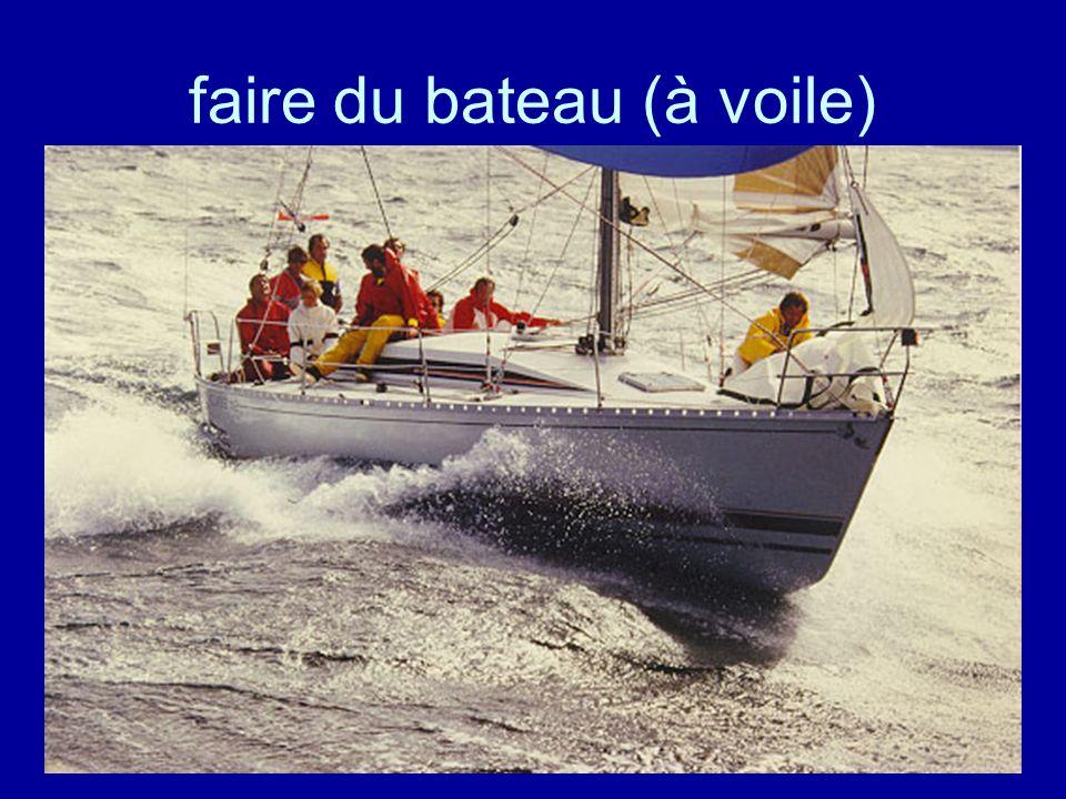 faire du bateau (à voile)