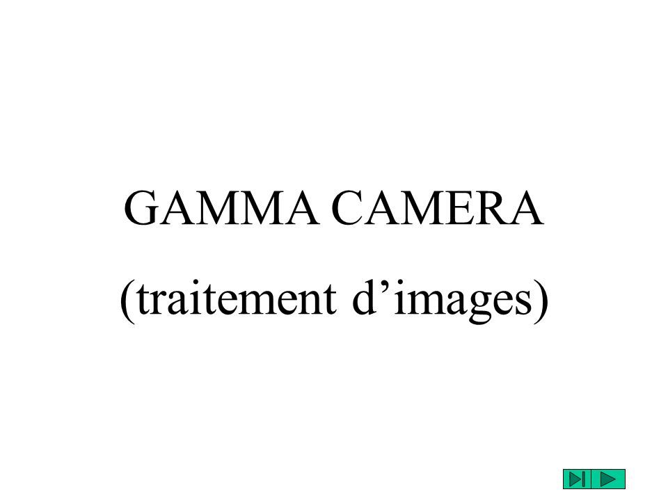 GAMMA CAMERA (traitement dimages)
