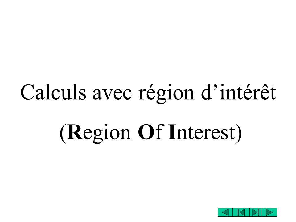 Calculs avec région dintérêt (Region Of Interest)