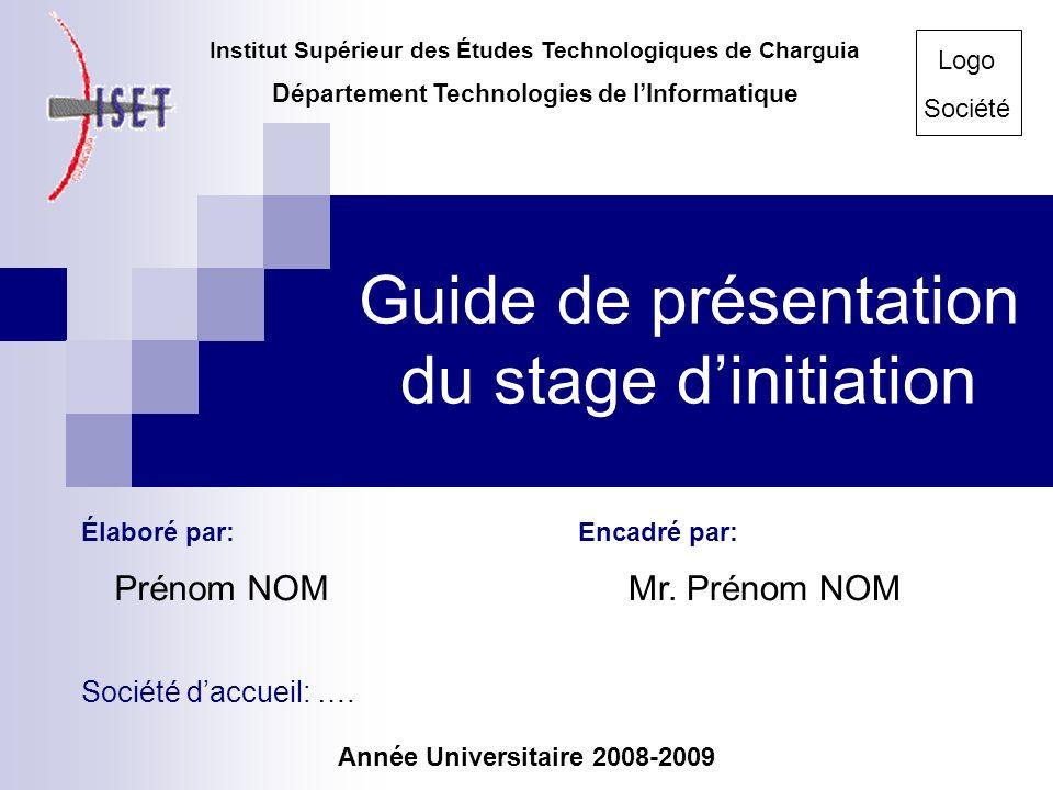 Guide de présentation du stage dinitiation Institut Supérieur des Études Technologiques de Charguia Département Technologies de lInformatique Élaboré