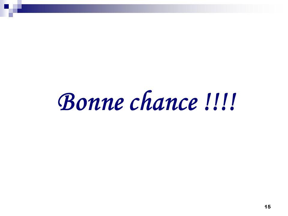 15 Bonne chance !!!!