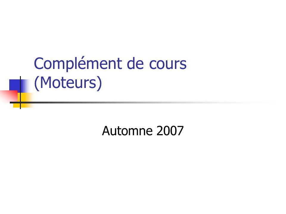 Complément de cours (Moteurs) Automne 2007