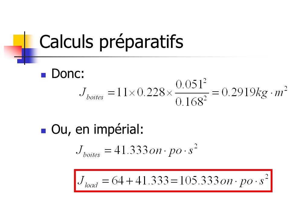 Calculs préparatifs Donc: Ou, en impérial: