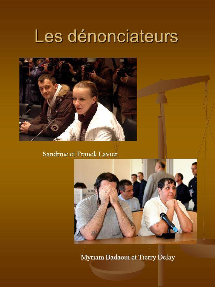 Les dénonciateurs Sandrine et Franck Lavier Myriam Badaoui et Tierry Delay