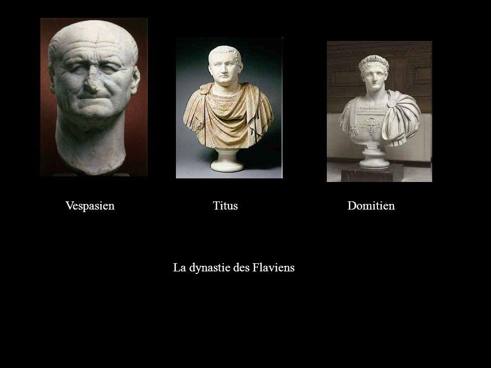 La dynastie des Flaviens Vespasien Titus Domitien