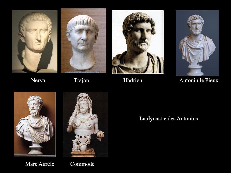La dynastie des Antonins Nerva Trajan Hadrien Antonin le Pieux Marc Aurèle Commode