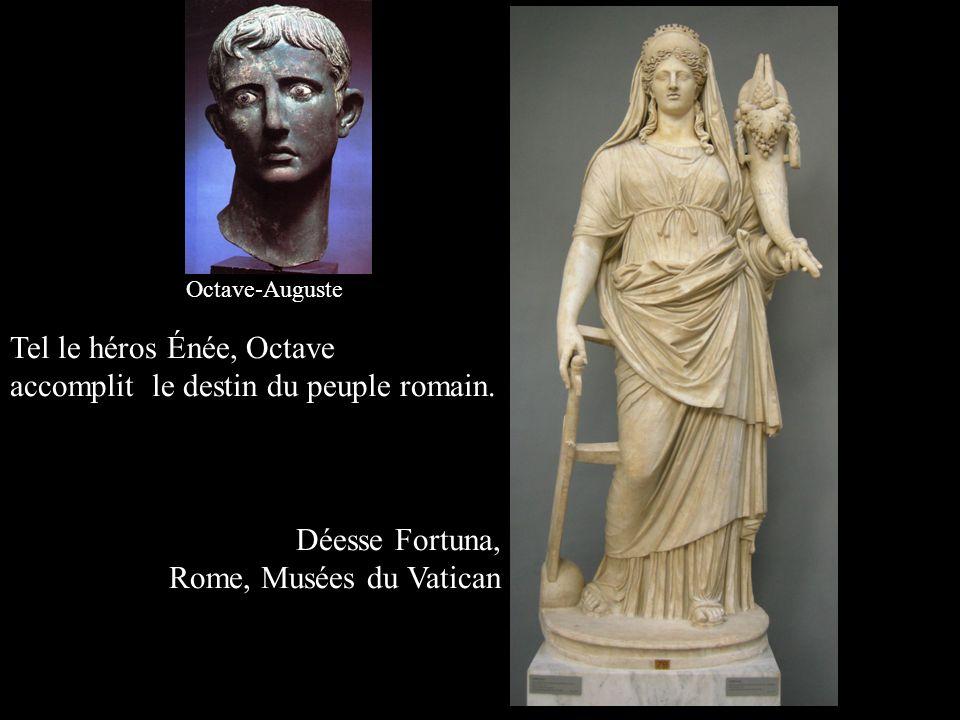 Tel le héros Énée, Octave accomplit le destin du peuple romain. Déesse Fortuna, Rome, Musées du Vatican Octave-Auguste