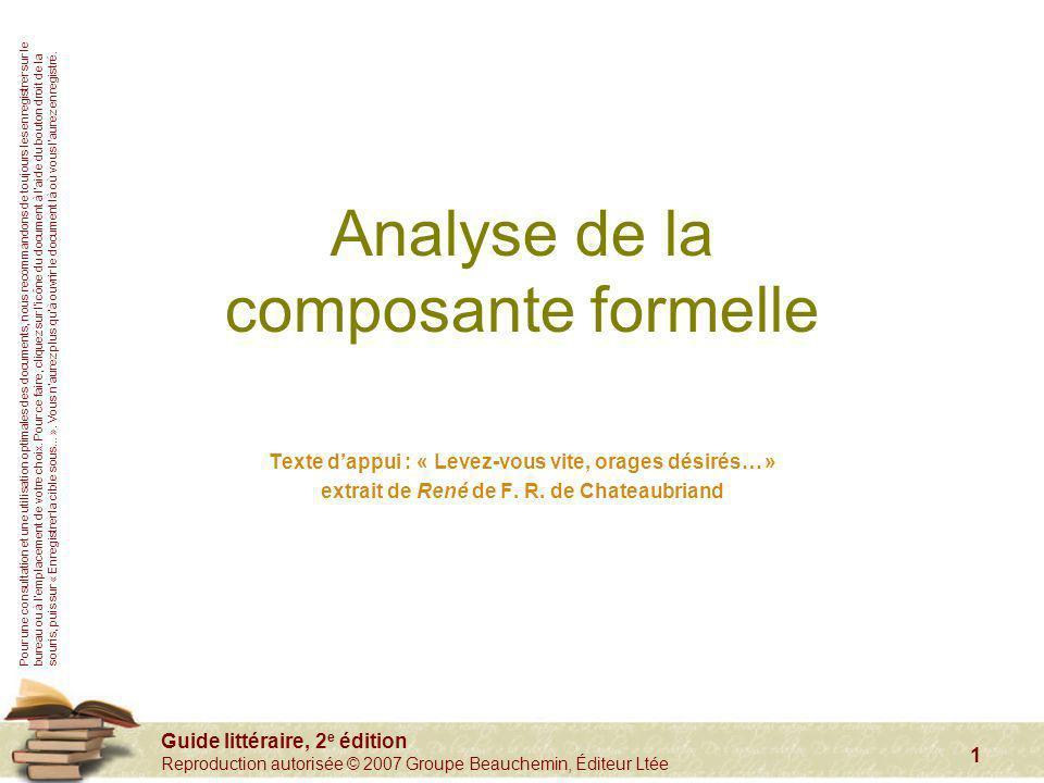 Guide littéraire, 2 e édition Reproduction autorisée © 2007 Groupe Beauchemin, Éditeur Ltée 1 Analyse de la composante formelle Texte dappui : « Levez