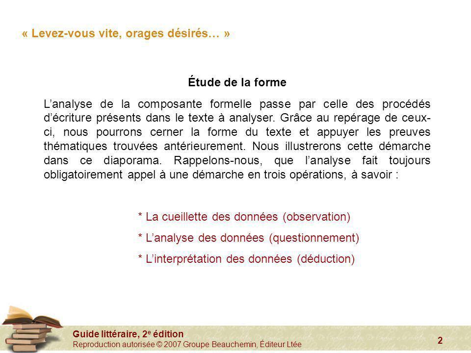 Guide littéraire, 2 e édition Reproduction autorisée © 2007 Groupe Beauchemin, Éditeur Ltée 2 Étude de la forme Lanalyse de la composante formelle pas