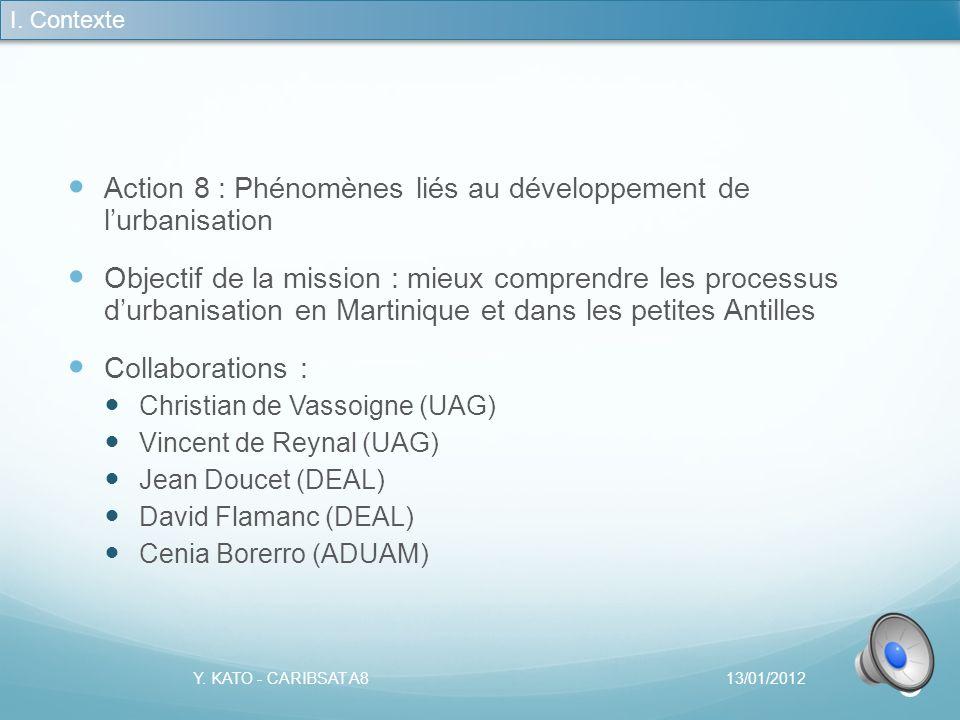 Sommaire I. Contexte II. Méthodologie III. Résultats IV. Perspective 13/01/2012Y. KATO - CARIBSAT A8 2