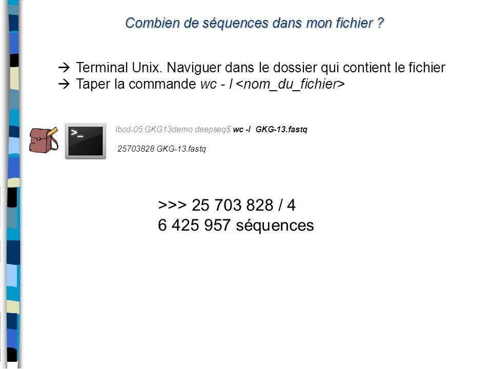 Combien de séquences dans mon fichier ? Terminal Unix. Naviguer dans le dossier qui contient le fichier Taper la commande wc - l lbcd-05:GKG13demo dee