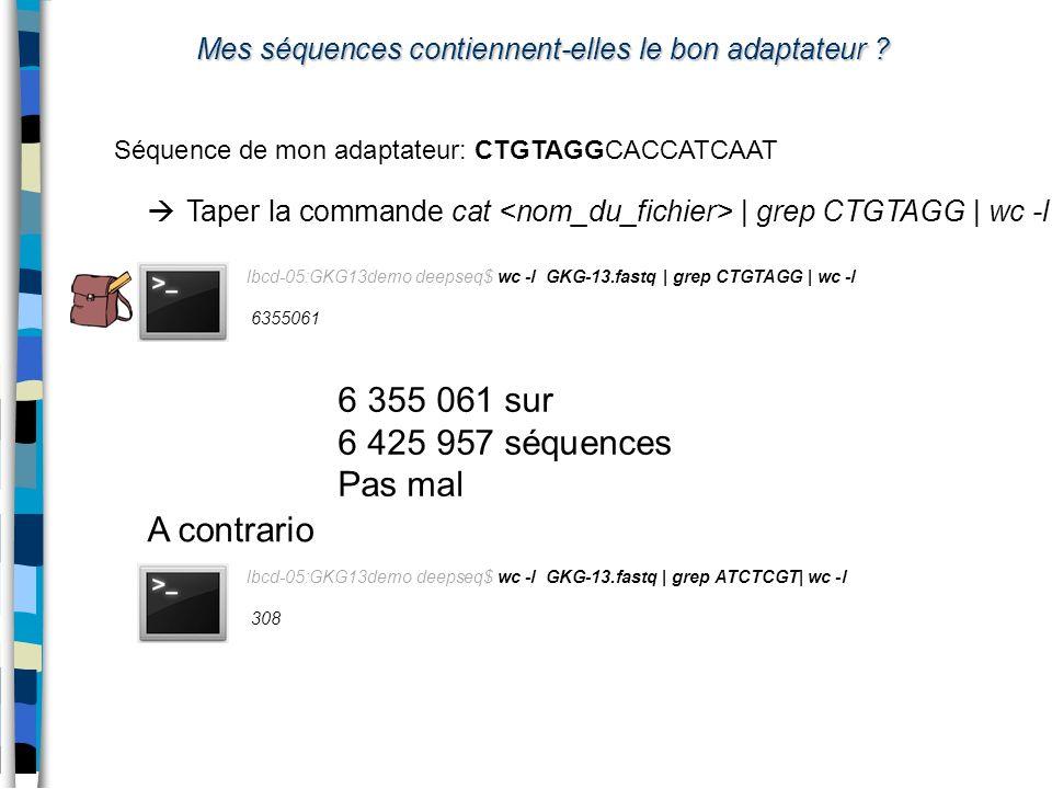 Mes séquences contiennent-elles le bon adaptateur ? Taper la commande cat | grep CTGTAGG | wc -l lbcd-05:GKG13demo deepseq$ wc -l GKG-13.fastq | grep