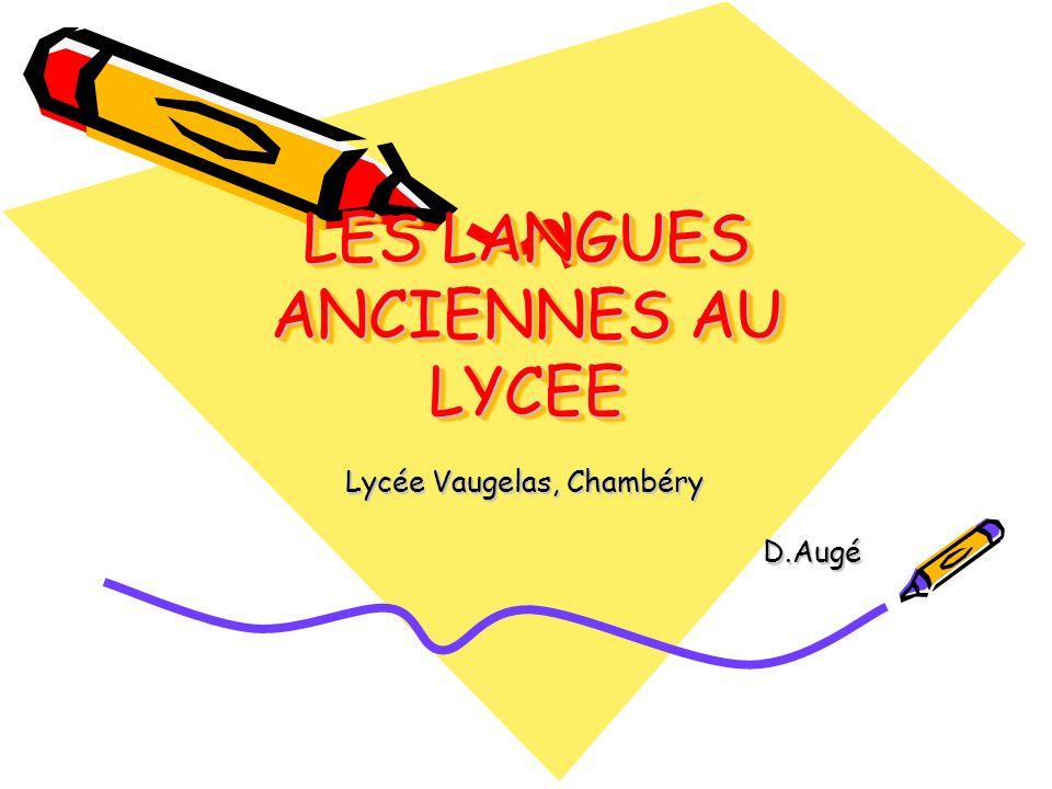 LES LANGUES ANCIENNES AU LYCEE Lycée Vaugelas, Chambéry D.Augé