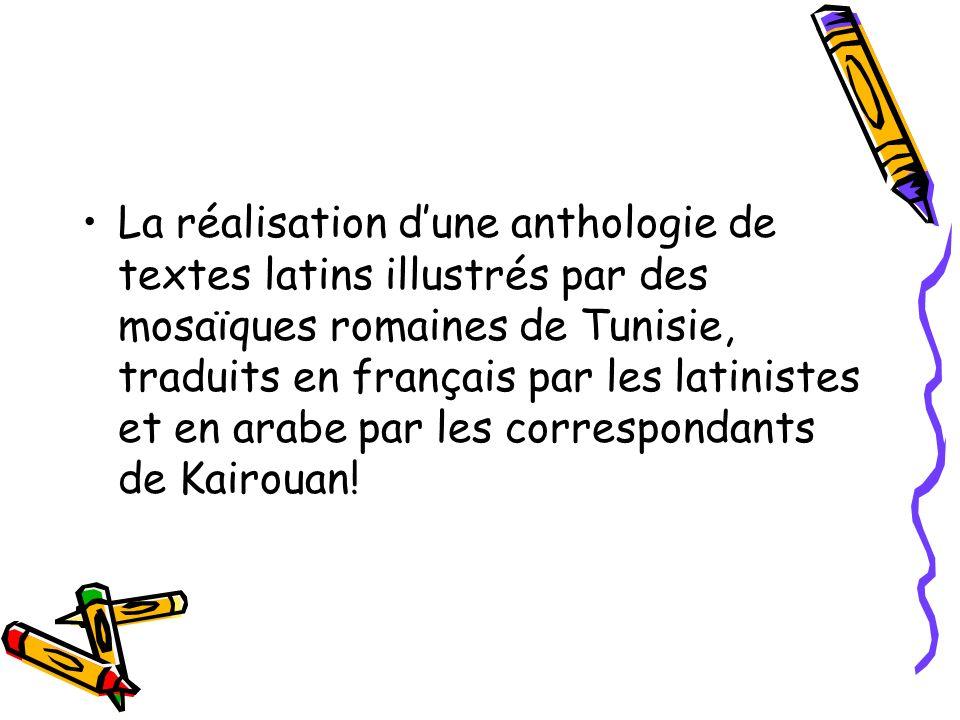 La réalisation dune anthologie de textes latins illustrés par des mosaïques romaines de Tunisie, traduits en français par les latinistes et en arabe p