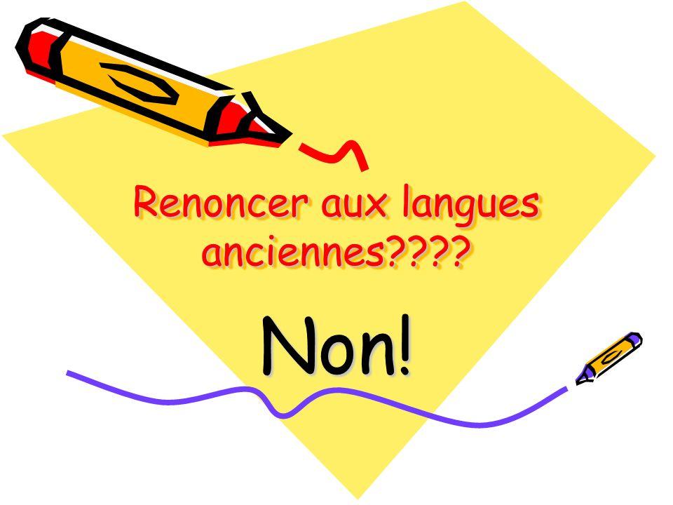 Renoncer aux langues anciennes???? Non!