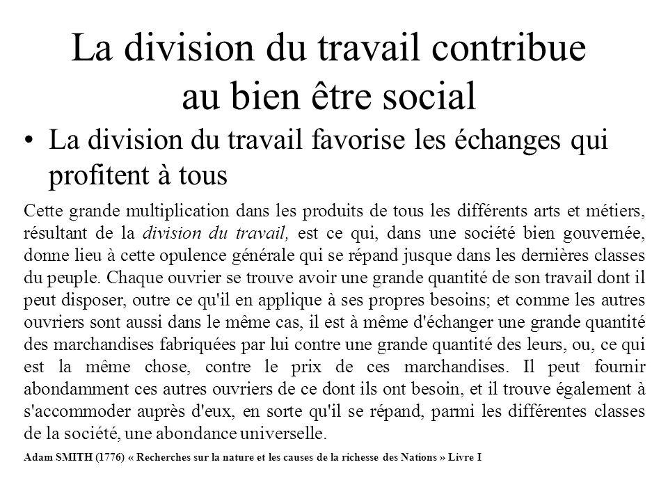 La division du travail contribue au bien être social La division du travail favorise les échanges qui profitent à tous Cette grande multiplication dan