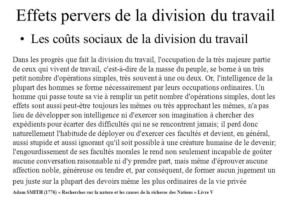 Effets pervers de la division du travail Les coûts sociaux de la division du travail Dans les progrès que fait la division du travail, l'occupation de