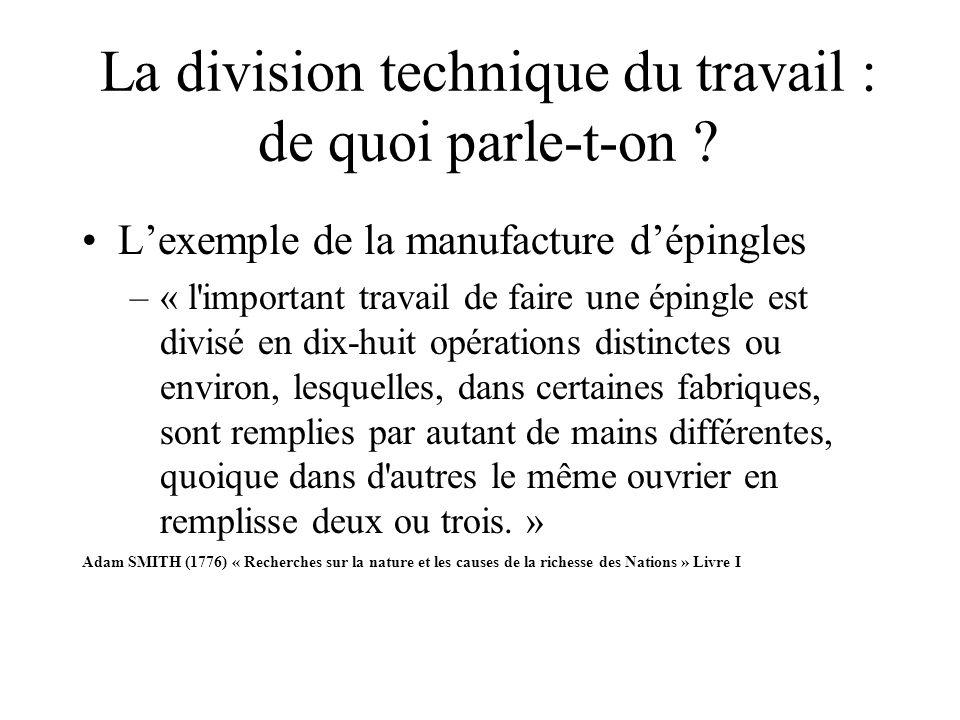 La division technique du travail : de quoi parle-t-on ? Lexemple de la manufacture dépingles –« l'important travail de faire une épingle est divisé en