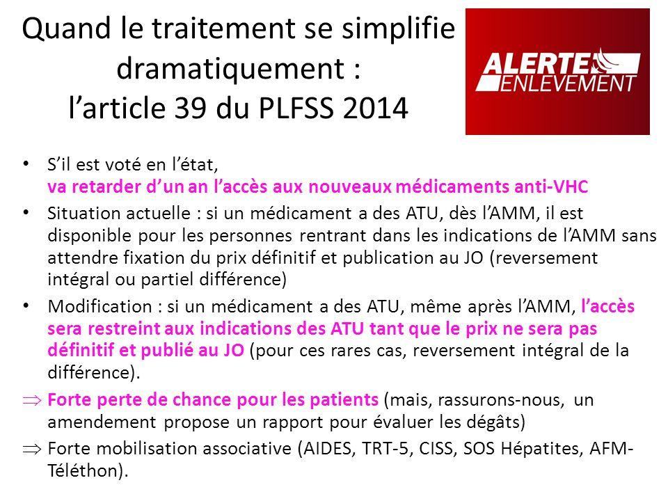 Quand le traitement se simplifie dramatiquement : larticle 39 du PLFSS 2014 Sil est voté en létat, va retarder dun an laccès aux nouveaux médicaments