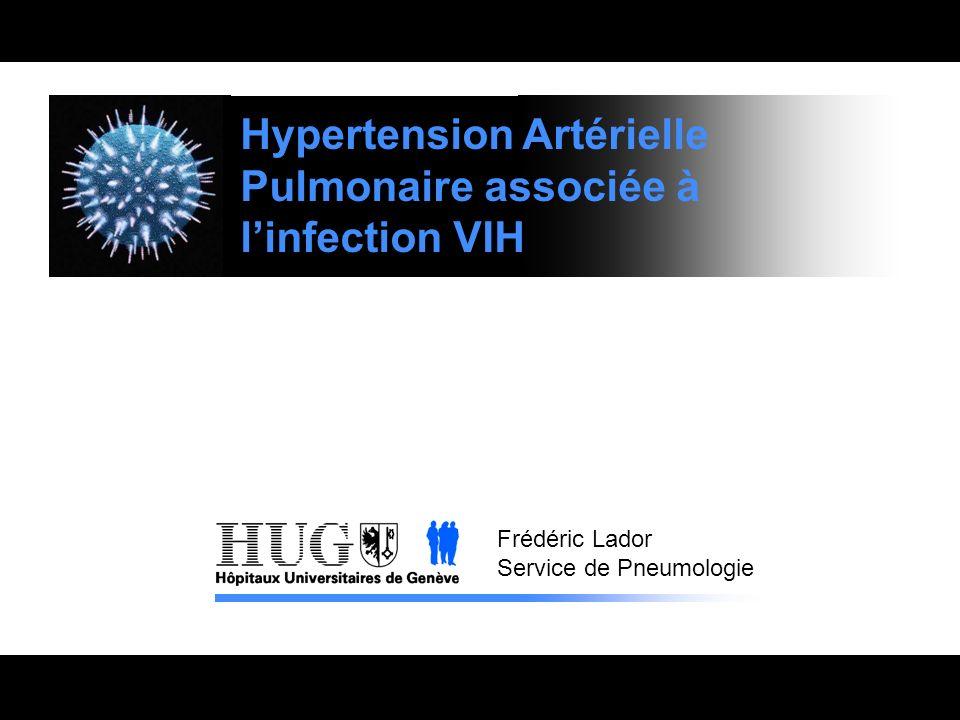 Hypertension Artérielle Pulmonaire associée à linfection VIH Frédéric Lador Service de Pneumologie