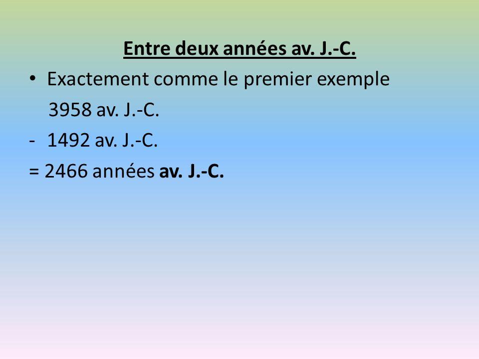 Entre deux années av. J.-C. Exactement comme le premier exemple 3958 av.