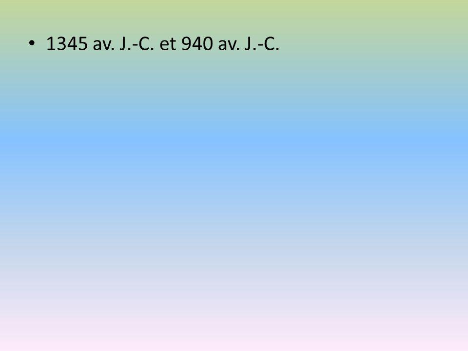 1345 av. J.-C. et 940 av. J.-C.