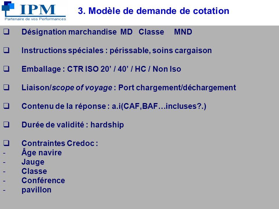Copyright IPM J.PONS 2006 21 3. Tarification : cotations maritimes flat rate (taux de base) + THC/CSC + circumstantial surcharges (surcharges conjonct