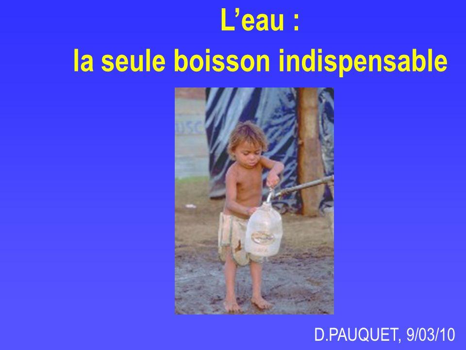 Leau : la seule boisson indispensable D.PAUQUET, 9/03/10