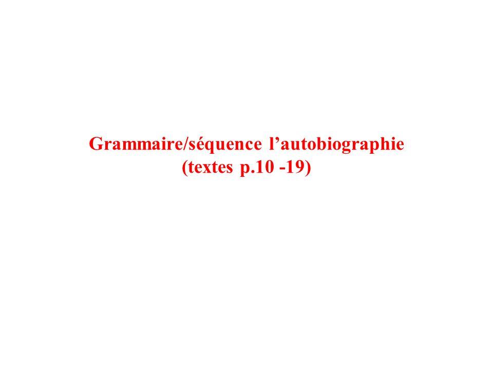 Grammaire/séquence lautobiographie (textes p.10 -19)