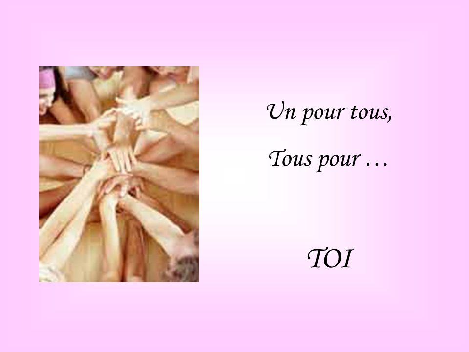 Un pour tous, Tous pour … TOI