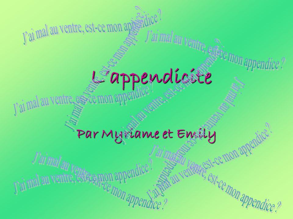 Lappendicite Par Myriame et Emily