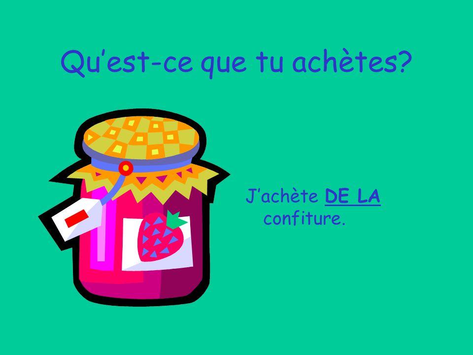 Jachète DE LA confiture.