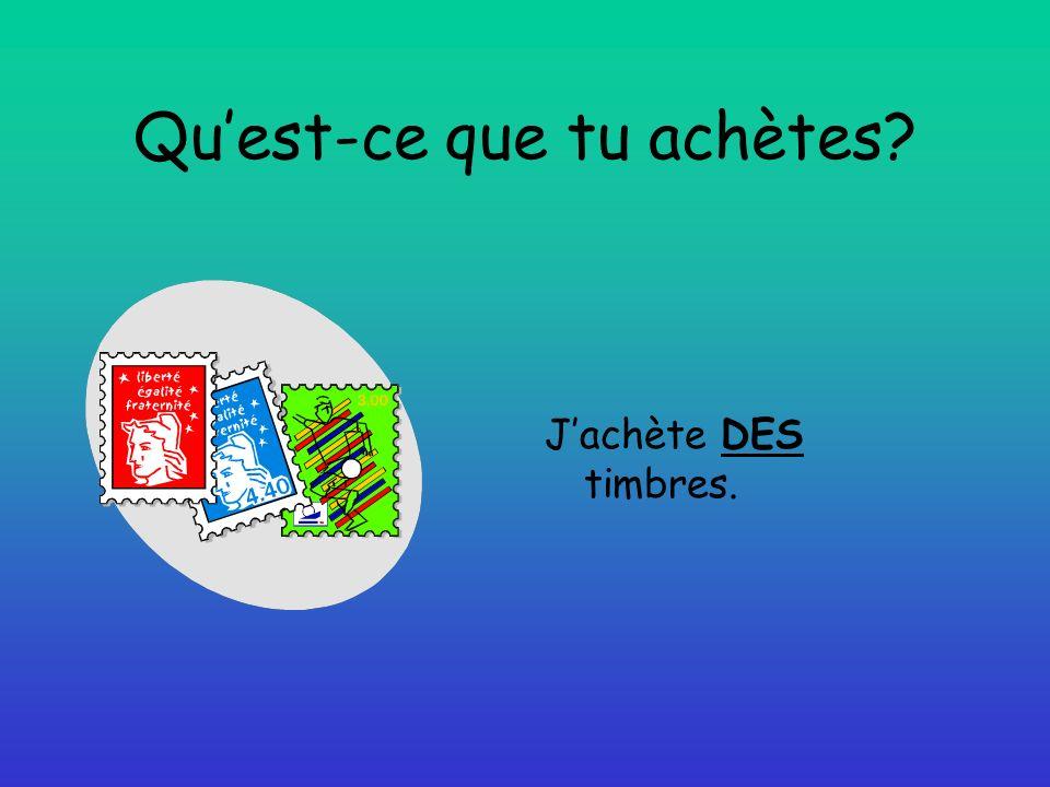 Quest-ce que tu achètes Jachète DES timbres.
