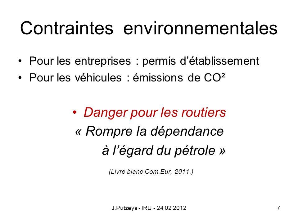 Contraintes environnementales Pour les entreprises : permis détablissement Pour les véhicules : émissions de CO² Danger pour les routiers « Rompre la