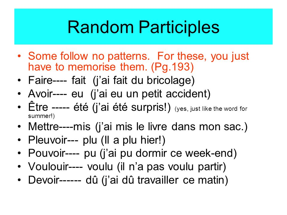 Practice.(avoir verbs only) Turn these into past tense.