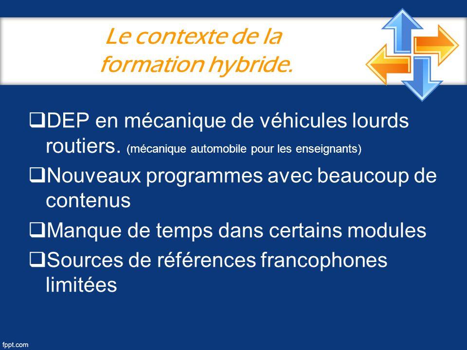 Le contexte de la formation hybride. DEP en mécanique de véhicules lourds routiers. (mécanique automobile pour les enseignants) Nouveaux programmes av
