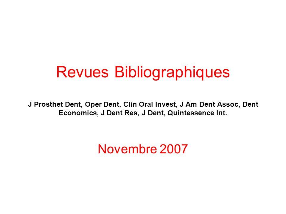 Revues Bibliographiques J Prosthet Dent, Oper Dent, Clin Oral Invest, J Am Dent Assoc, Dent Economics, J Dent Res, J Dent, Quintessence Int. Novembre