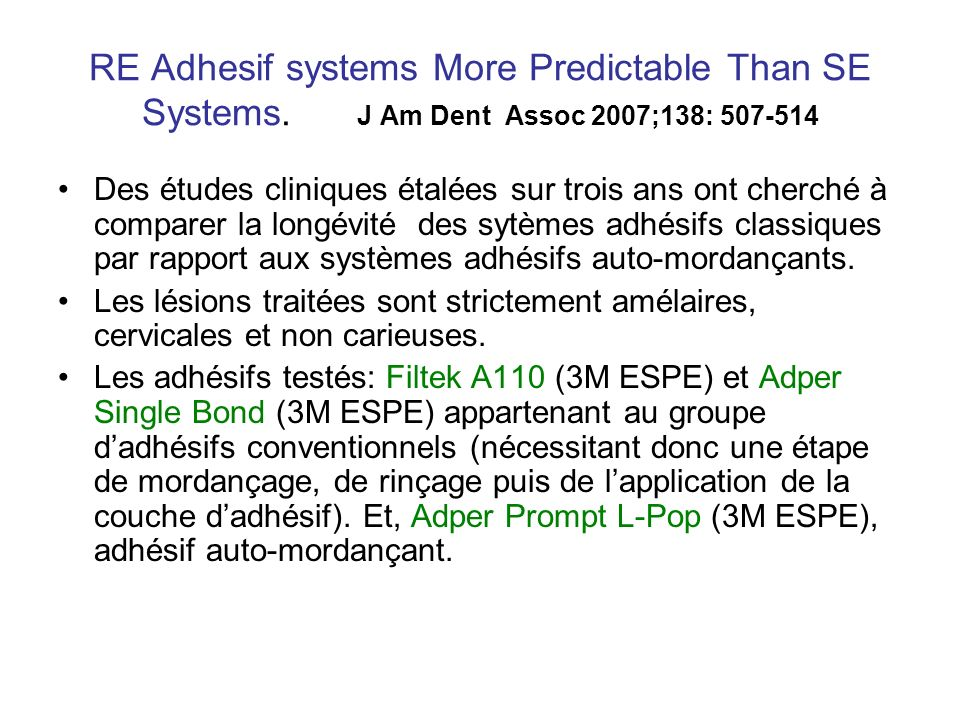 RE Adhesif systems More Predictable Than SE Systems.